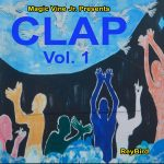 "New Music Albums, (Magic Vine Jr. presents ""Clap"" Volume 1 and 2 ) are available NOW!!!"